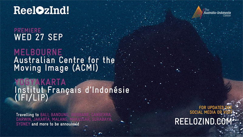 ReelOzInd! 2017 to premiere at ACMI Melbourne and IFI Yogyakarta, and travel to 12 more cities