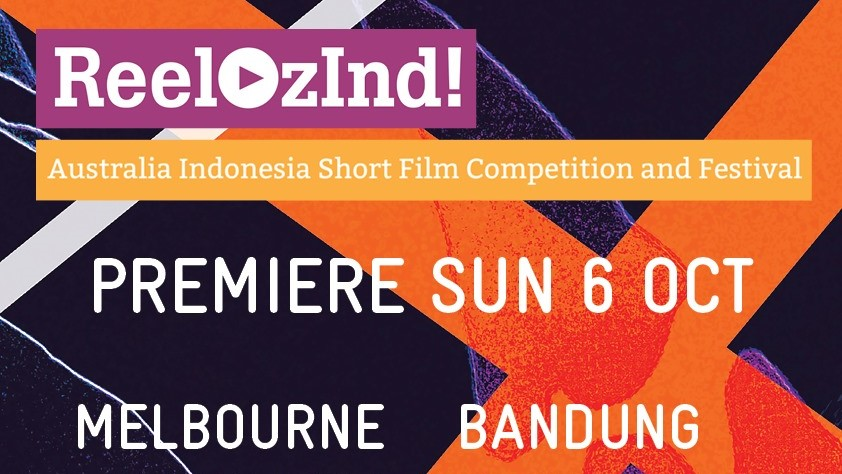 Registration now open for the ReelOzInd! premieres in Bandung and Melbourne on 6 October